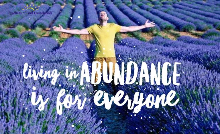 LIVING IN ABUNDANCE IS FOR EVERYONE